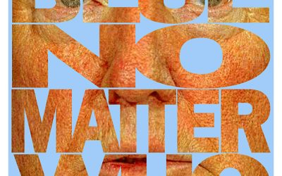 BLUE NO MATTER WHO!