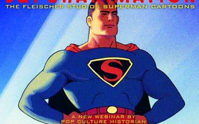 THE SUPERMAN FLEISCHER CARTOONS Webinar 6/24!