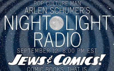 JEWS & COMICS on NIGHT-LIGHT RADIO 9/12!