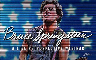 FREE Springsteen LIVE retrospective webinar 3/10!